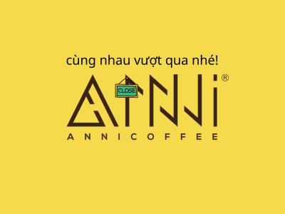 THÔNG BÁO – ANNI COFFEE tạm ngừng mọi hoạt động kinh doanh đến ngày 15 tháng 04 năm 2020