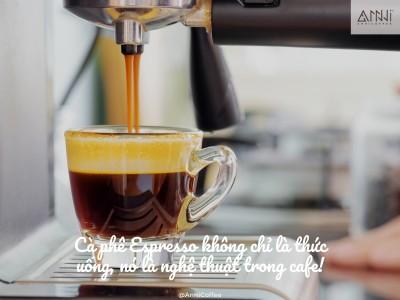 Cà phê Espresso không chỉ là thức uống, nó là nghệ thuật trong cafe!