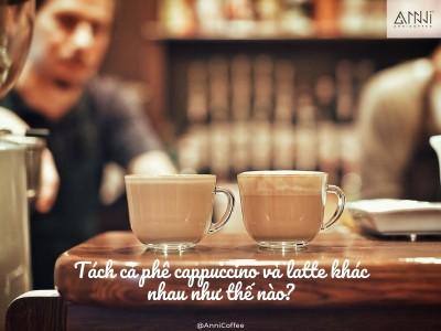 Tách cà phê cappuccino và latte khác nhau như thế nào?