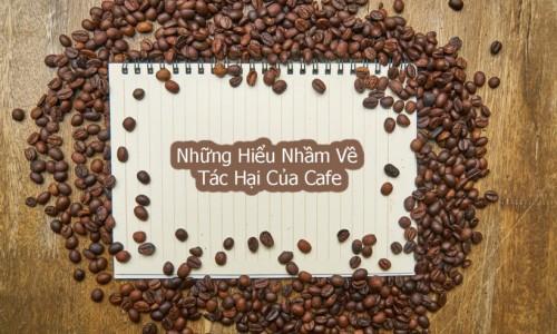 Những hiểu nhầm về tác hại của cafe