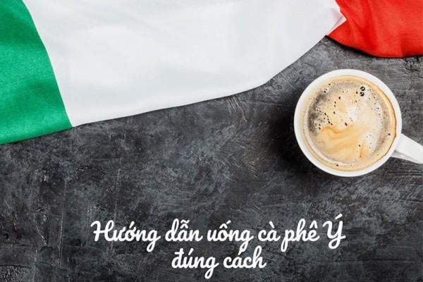 Hướng dẫn uống cà phê Ý đúng cách
