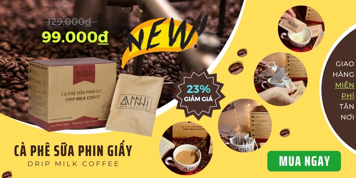 Cà phê phin sữa giấy anni coffee